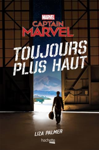 Captain Marvel – Toujours plus haut, par Liza Palmer