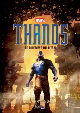 Thanos - Le Dilemme du Titan, par Barry Lyga